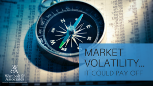 , Market Volatility Could Pay Off in the Long Run