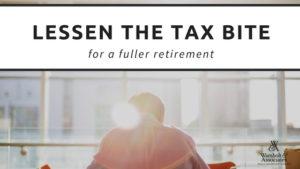 , Lessen the tax bite for a fuller retirement