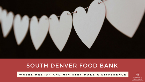 South Denver Food Bank: Where meetup and ministry make a difference