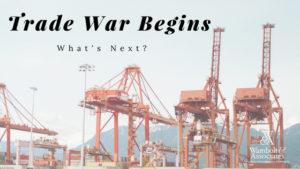 , Trade war begins – What's next?