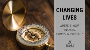 , Changing lives: Where's your financial compass pointed?