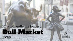 , How to handle the longest bull market ever