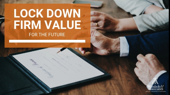 , Lock Down Firm Value for the Future