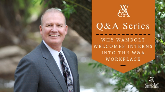 , Q&A with Greg Wambolt: Why Wambolt welcomes interns into the W&A workplace