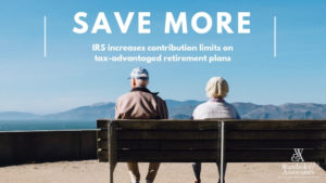 , Save more: IRS increases contribution limits on tax-advantaged retirement plans