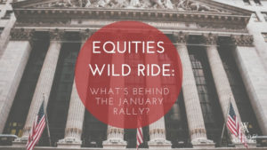 , Equities wild ride: What's behind the January rally?