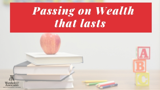 , Passing on wealth that lasts