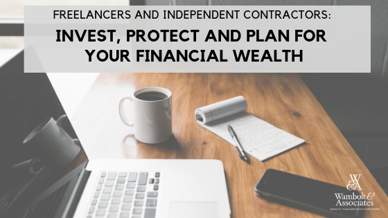 , Freelancers and independent contractors: Invest, protect and plan for your financial wealth