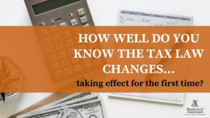 , How well do you know the tax law changes taking effect for the first time?