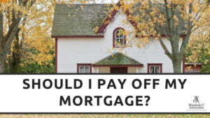 , Should I pay off my mortgage?