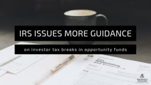 IRS issues more guidance on investor tax breaks in opportunity funds