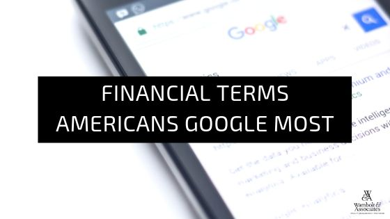 , Financial terms Americans Google most