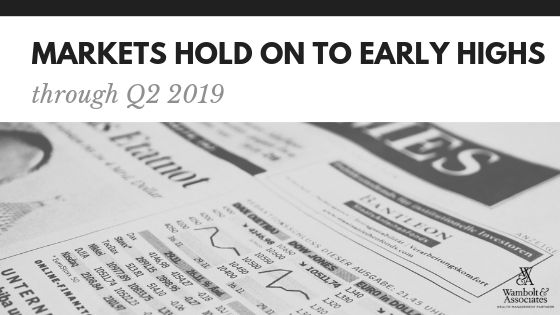 , Markets hold on to early highs through Q2 2019