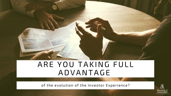 , Are you taking full advantage of the evolution of the Investor Experience?