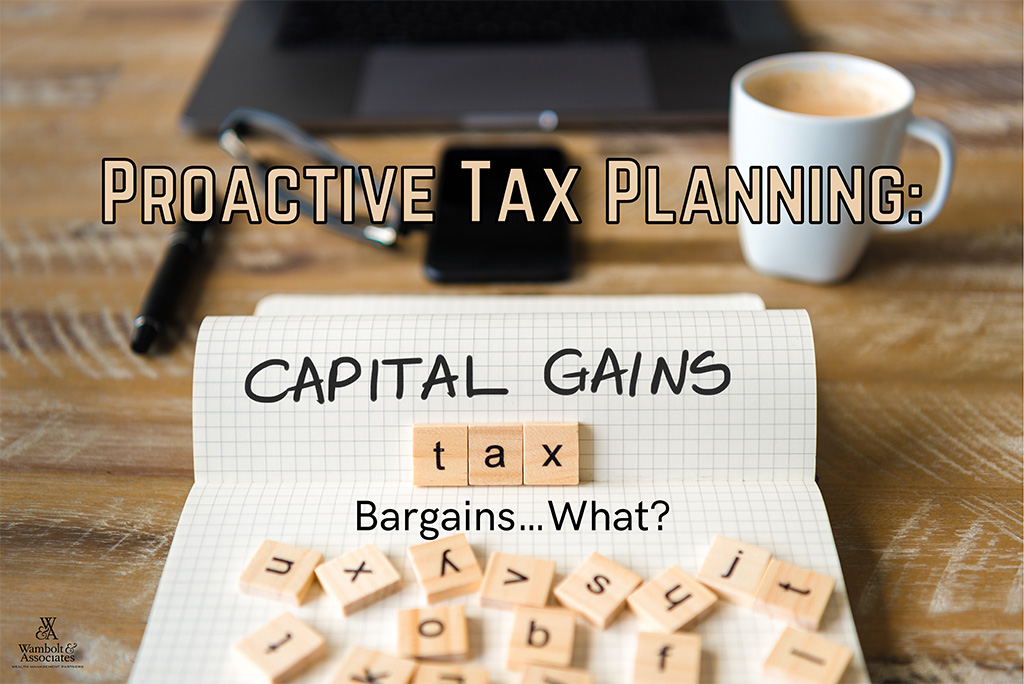 Proactive Tax Planning Capital Gains Bargains